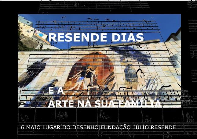 RESENDE DIAS E A ARTE NA SUA FAMÍLIA 6 MAIO 2017